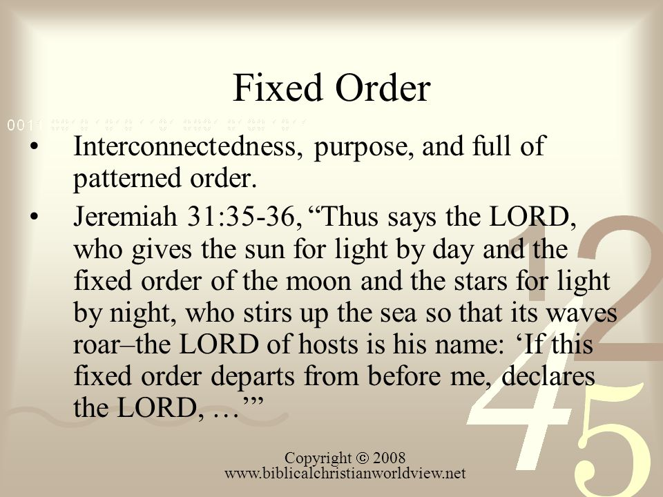 Fixed Order Interconnectedness, purpose, and full of patterned order.