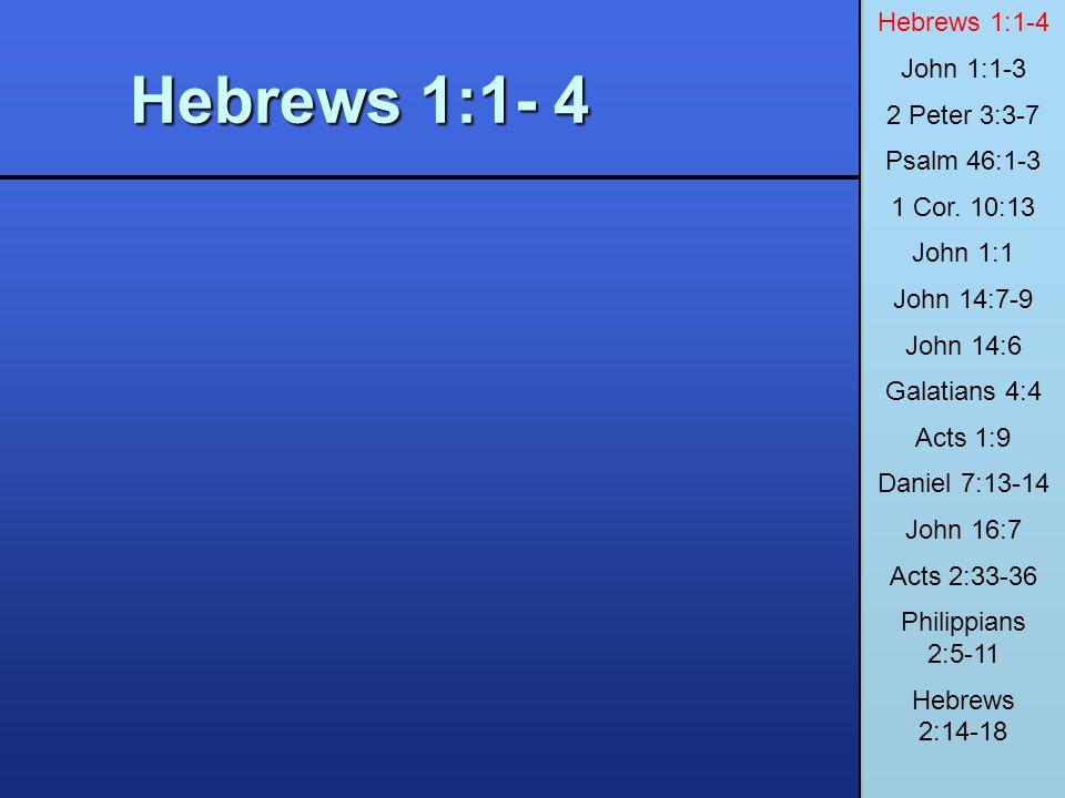 Hebrews 1:1-4 John 1:1-3 2 Peter 3:3-7 Psalm 46:1-3 1 Cor.