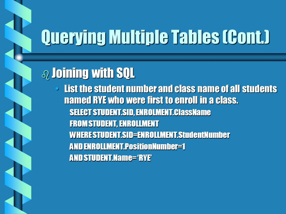 b Joining with SQL List the student number and class name of all students named RYE who were first to enroll in a class.List the student number and class name of all students named RYE who were first to enroll in a class.