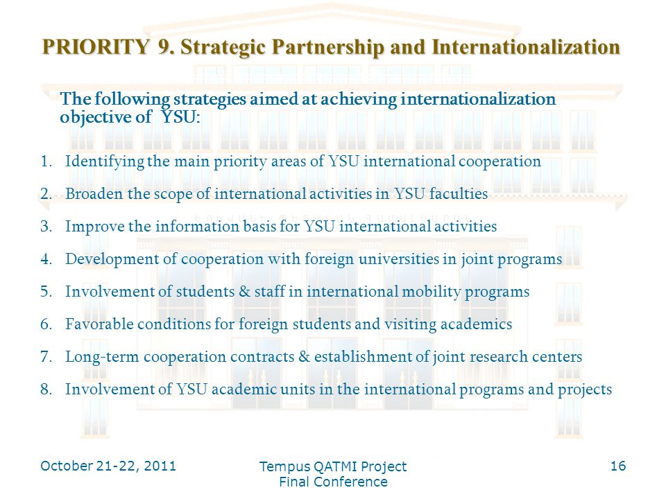 PRIORITY 9. Strategic Partnership and Internationalization The following strategies aimed at achieving internationalization objective of YSU: 1.Identi