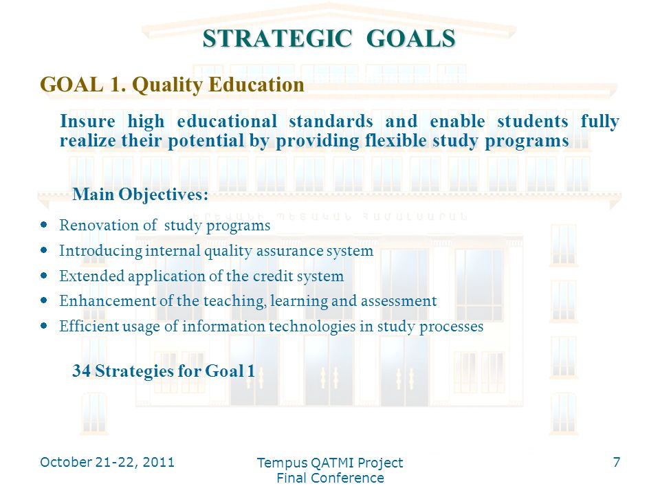 STRATEGIC GOALS GOAL 1. Quality Education Insure high educational standards and enable students fully realize their potential by providing flexible st