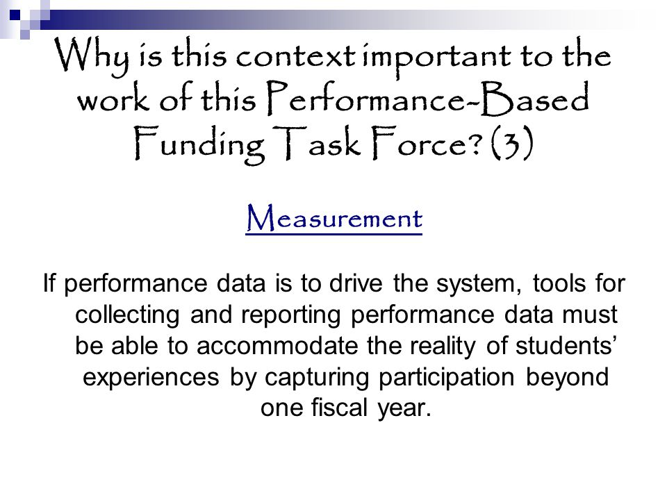 Why is this context important to the work of this Performance-Based Funding Task Force.