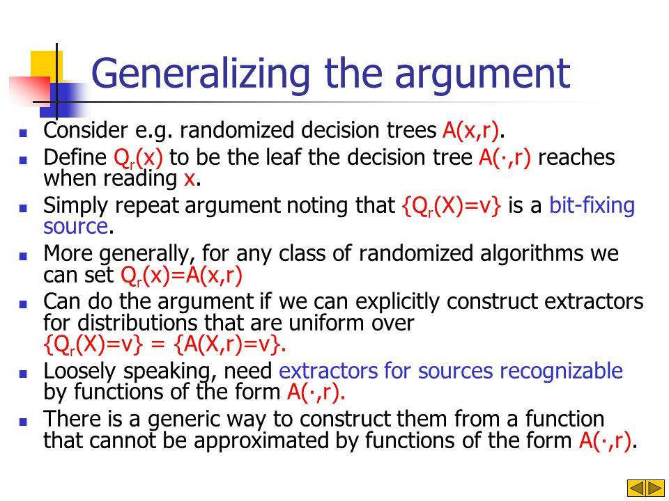 Generalizing the argument Consider e.g. randomized decision trees A(x,r).
