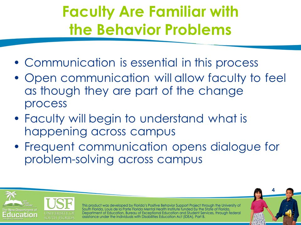 3 Decreasing Problem Behaviors Staff commitment is essential Faculty and staff are critical stakeholders 80% buy-in must be secured 3-5 year process