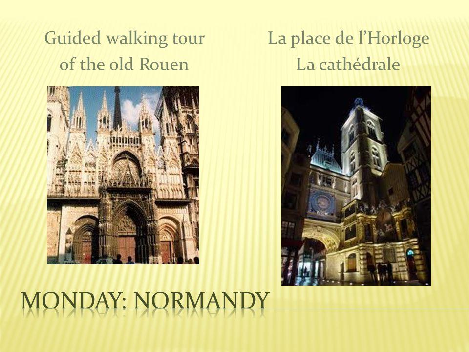 Guided walking tour of the old Rouen La place de lHorloge La cathédrale