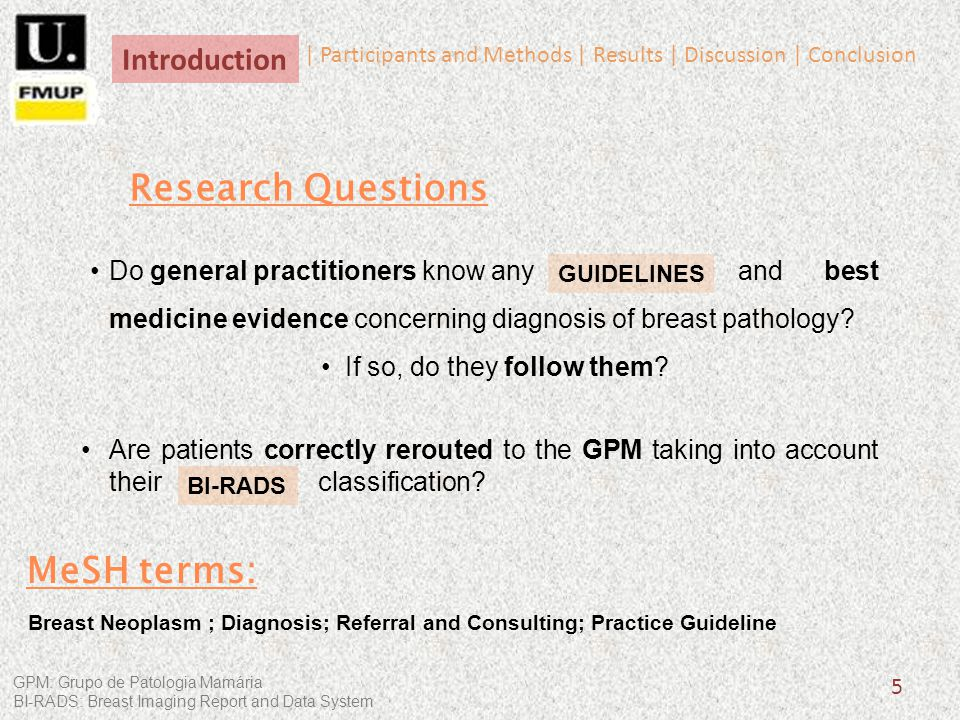 5 Research Questions Do general practitioners know any and best medicine evidence concerning diagnosis of breast pathology? If so, do they follow them