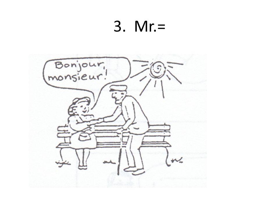 3. Mr.=