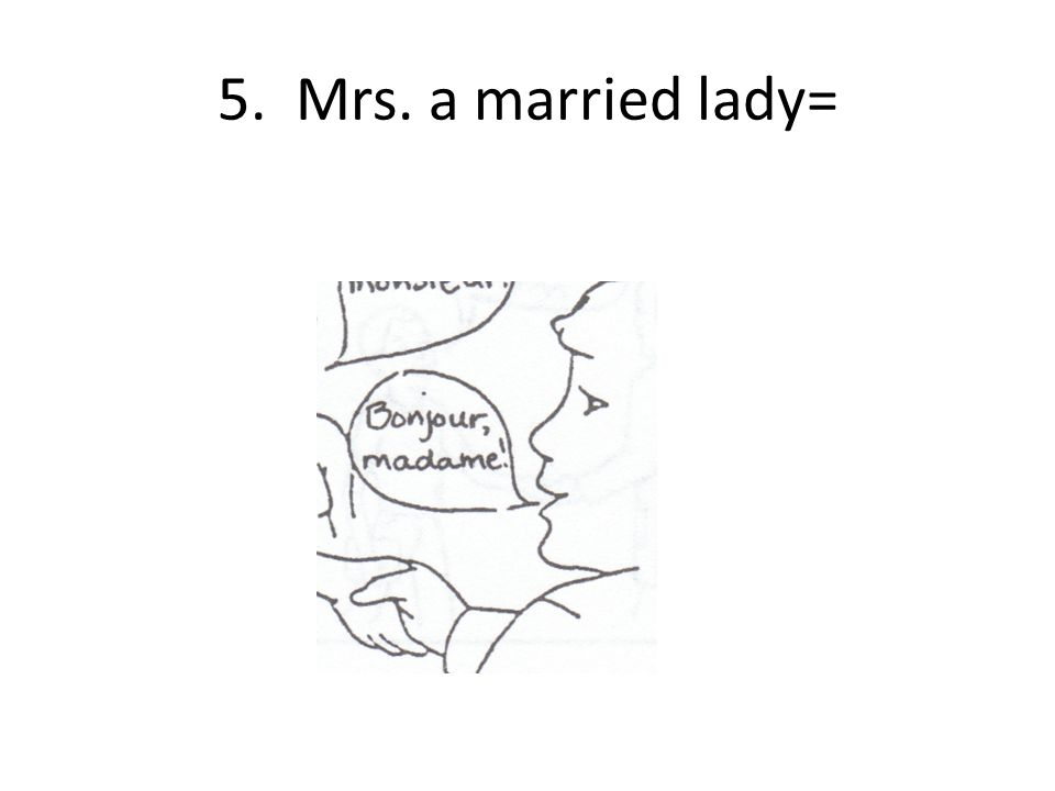 5. Mrs. a married lady=