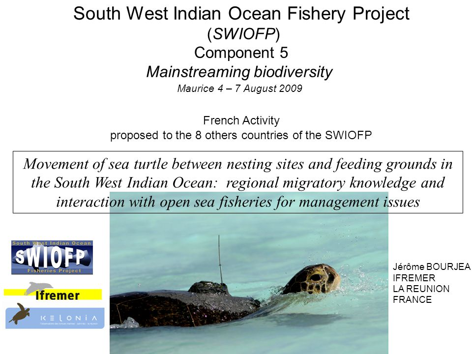 South West Indian Ocean Fishery Project (SWIOFP) Component 5 Mainstreaming biodiversity Maurice 4 – 7 August 2009 French Activity proposed to the 8 ot