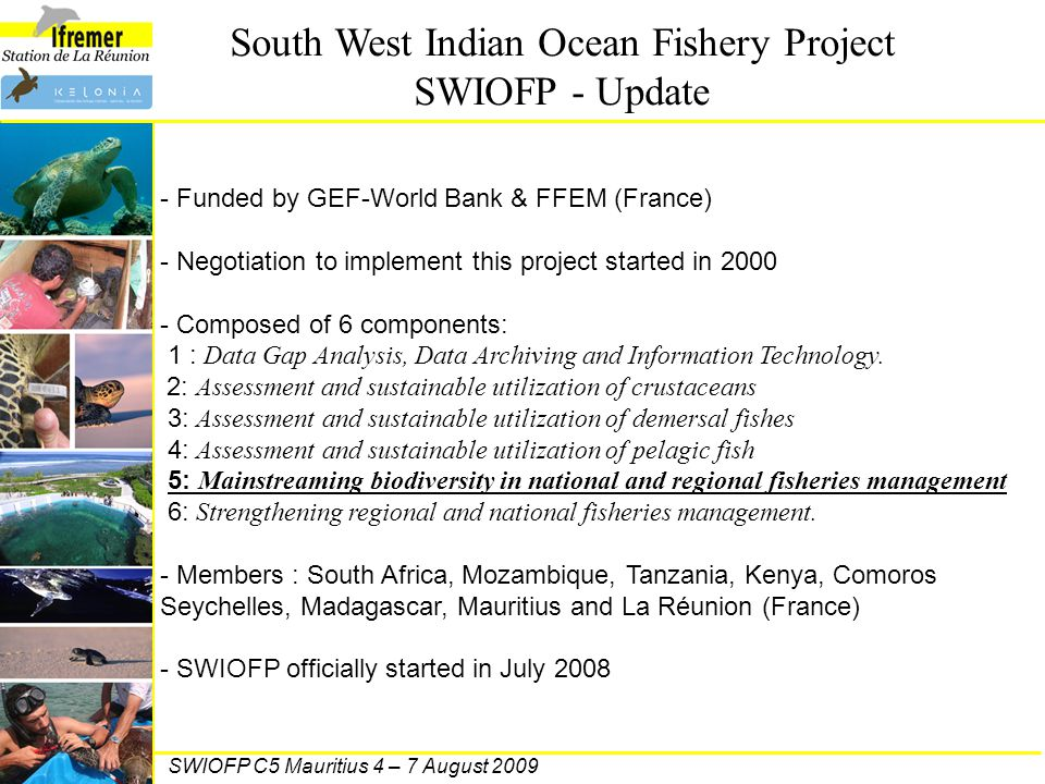 South West Indian Ocean Fishery Project SWIOFP - Update SWIOFP C5 Mauritius 4 – 7 August 2009 - Funded by GEF-World Bank & FFEM (France) - Negotiation
