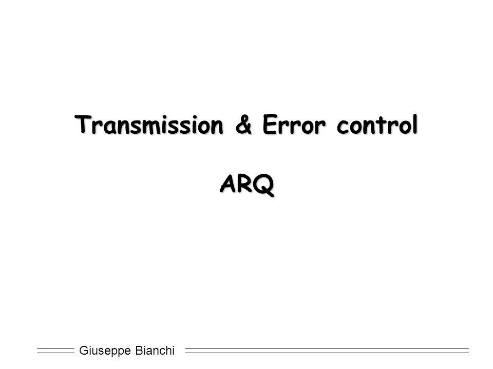 Giuseppe Bianchi Transmission & Error control ARQ