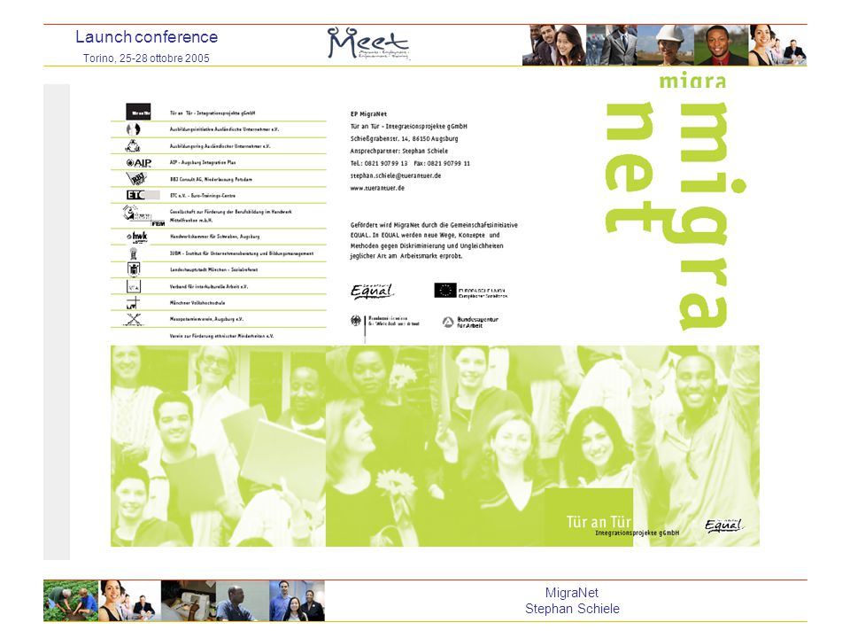 Launch conference Torino, 25-28 ottobre 2005 MigraNet Stephan Schiele