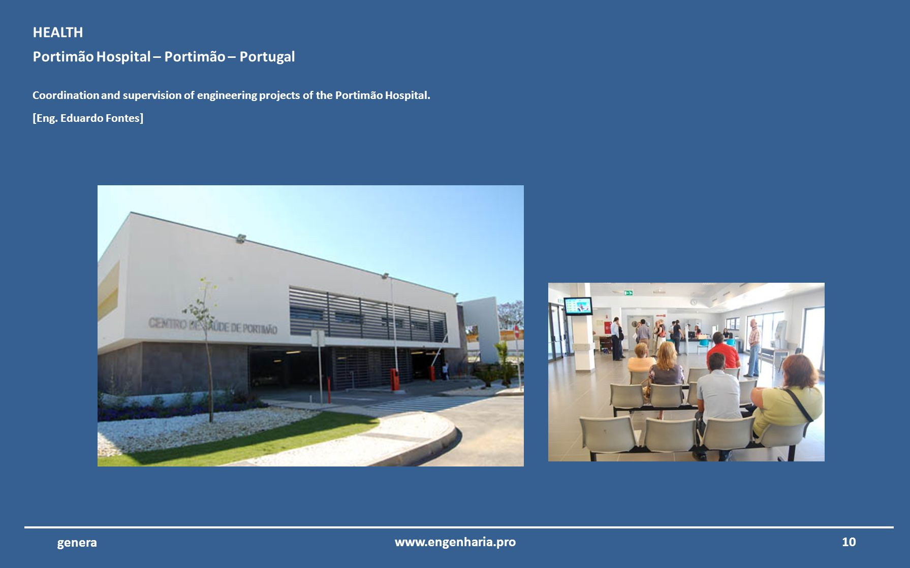 9www.engenharia.pro genera Porto Santo Hotel – Porto Santo – Madeira Coordination and supervision of projects of electrical installations, telecommuni