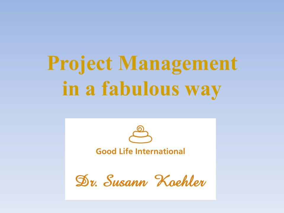 Project Management in a fabulous way