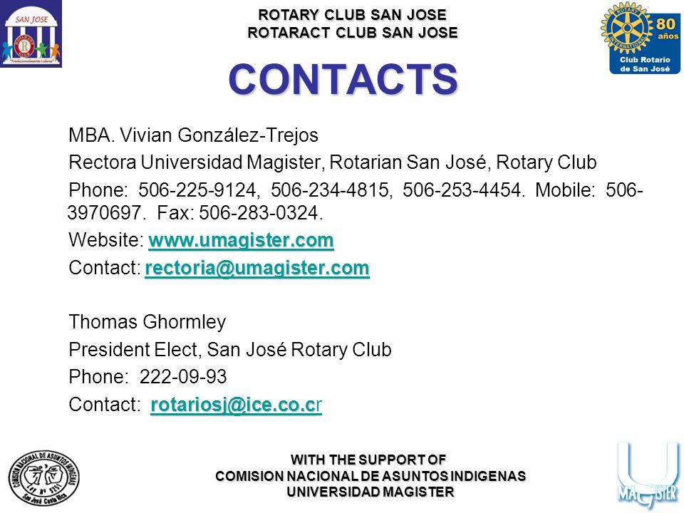 ROTARY CLUB SAN JOSE ROTARACT CLUB SAN JOSE WITH THE SUPPORT OF COMISION NACIONAL DE ASUNTOS INDIGENAS UNIVERSIDAD MAGISTER CONTACTS MBA.