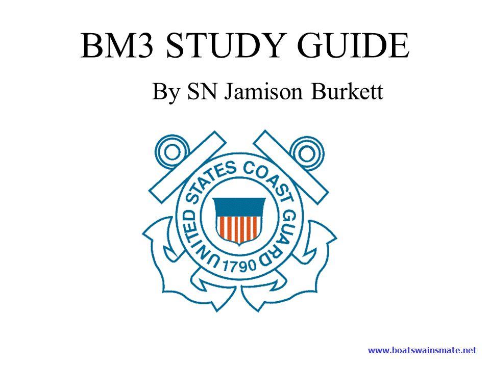www.boatswainsmate.net BM3 STUDY GUIDE By SN Jamison Burkett