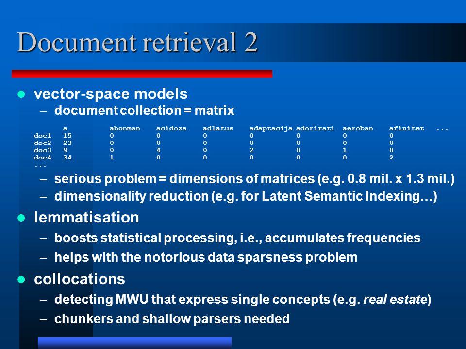 Document retrieval 2 vector-space models –document collection = matrix aabonmanacidozaadlatusadaptacijaadoriratiaerobanafinitet...