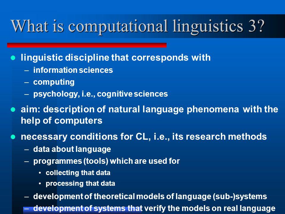 What is computational linguistics 3.