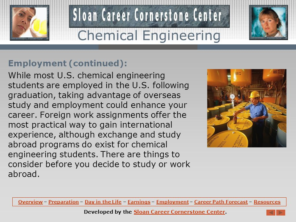 Employment: Chemical engineers hold about 31,700 jobs in the United States.
