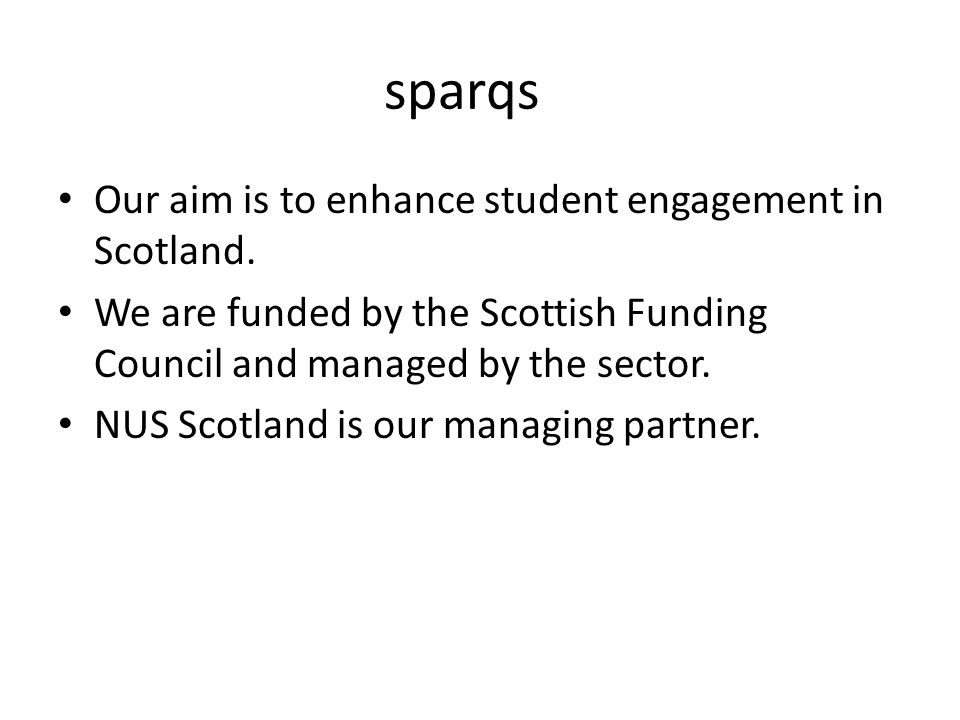 sparqs We work with colleges & universities and their Students Associations as well as the sector.