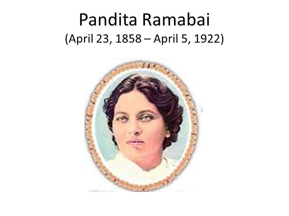Pandita Ramabai (April 23, 1858 – April 5, 1922)