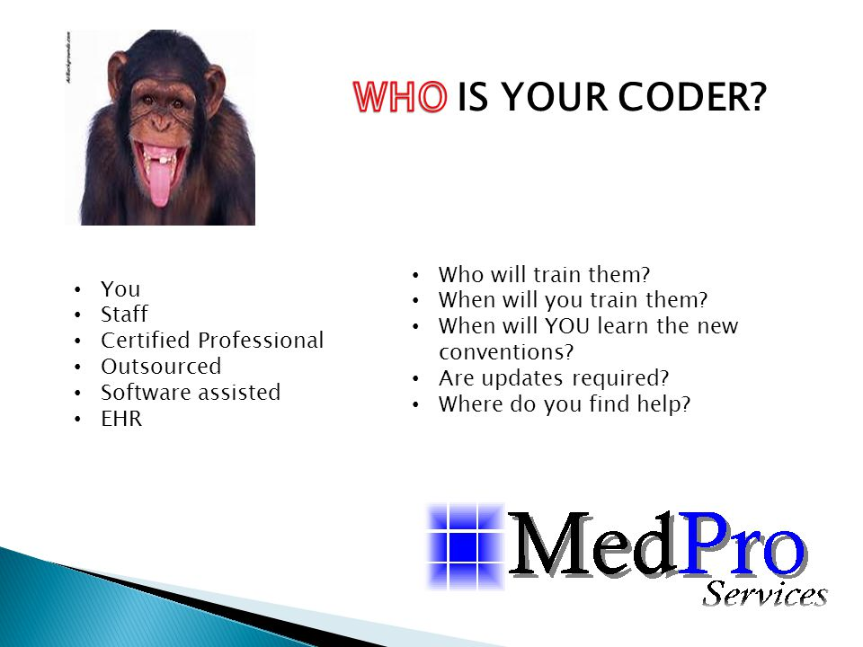 You Staff Certified Professional Outsourced Software assisted EHR Who will train them? When will you train them? When will YOU learn the new conventio