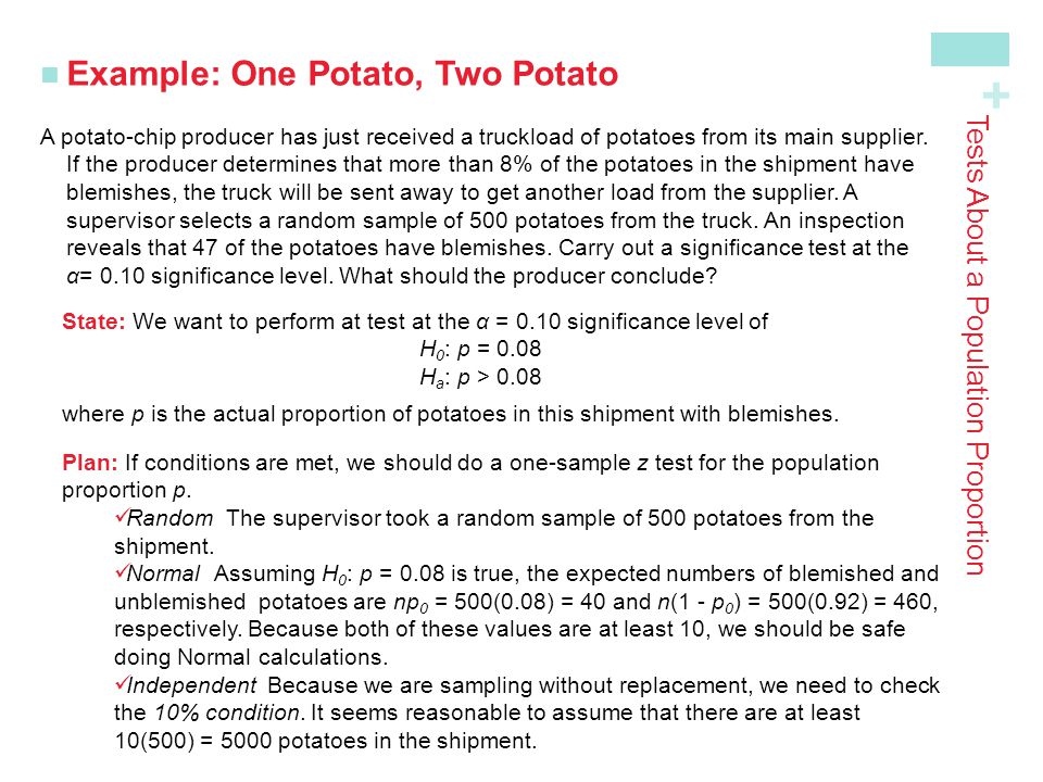 + Example: One Potato, Two Potato A potato-chip producer has just received a truckload of potatoes from its main supplier. If the producer determines