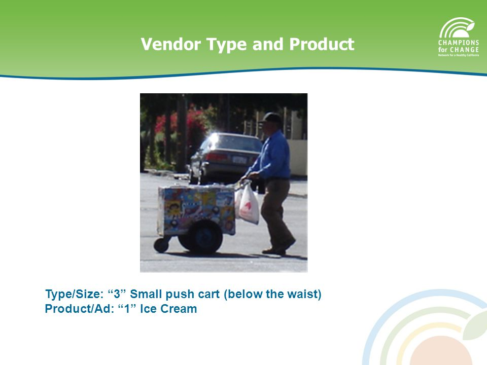 Type/Size: 3 Small push cart (below the waist) Product/Ad: 1 Ice Cream Vendor Type and Product