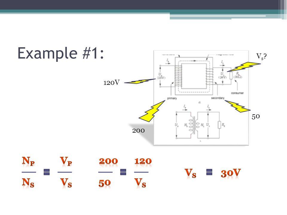 Example #1: 200 50 120V Vs?Vs?