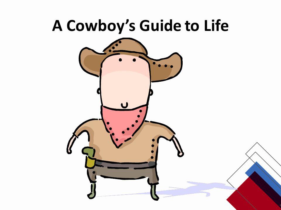 A Cowboys Guide to Life