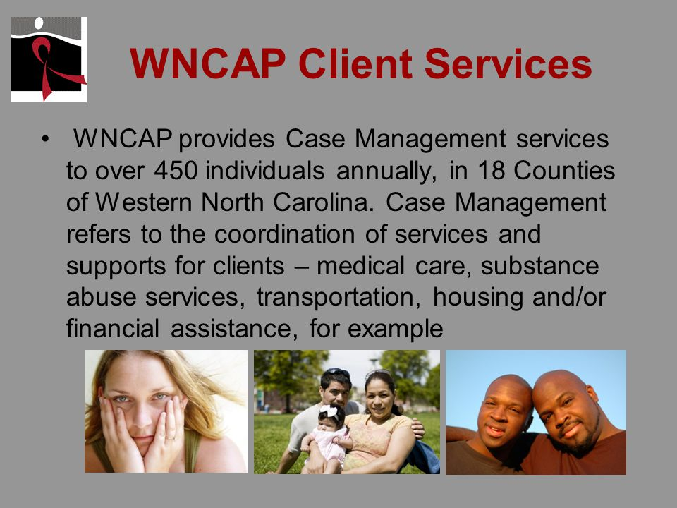 WNCAP Community Outreach WNCAP reaches out to the community through fundraising projects and HIV/AIDS community awareness events.