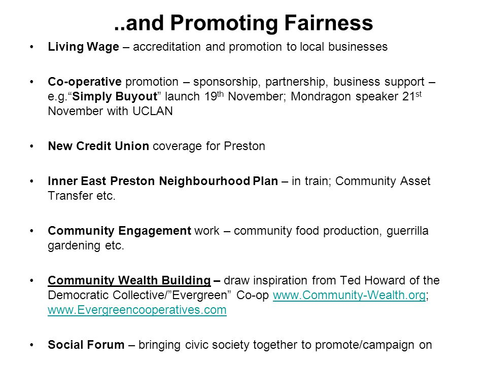 ..and Promoting Fairness Living Wage – accreditation and promotion to local businesses Co-operative promotion – sponsorship, partnership, business sup