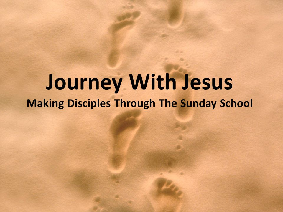Journey With Jesus Making Disciples Through The Sunday School