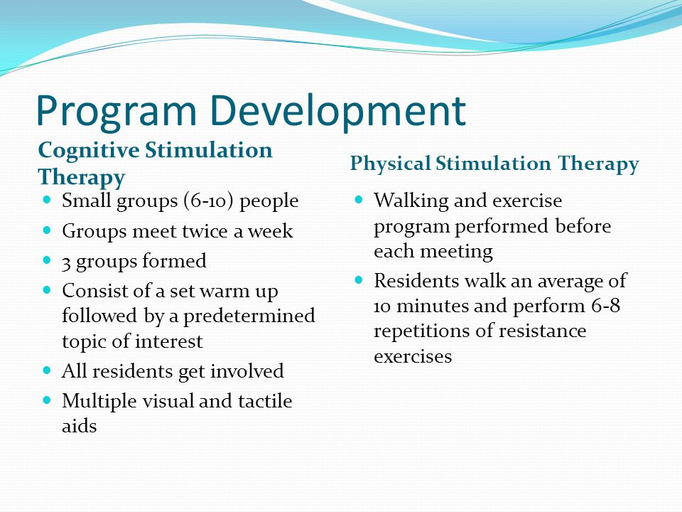 Program Development Appointed 2 Memory Care Liaisons Assist with memory care unit and operations as well as program development for Cognitive and Physical Stimulation Different focus for each Exercise Activity Work in conjunction and combine specialties to enhance programing