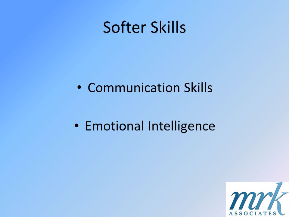 Softer Skills Communication Skills Emotional Intelligence