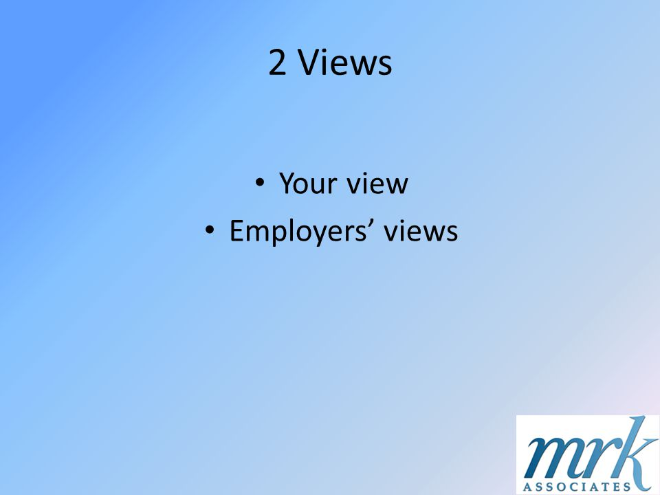 2 Views Your view Employers views