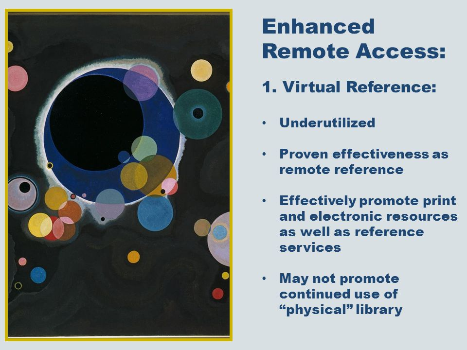 Enhanced Remote Access: 1.