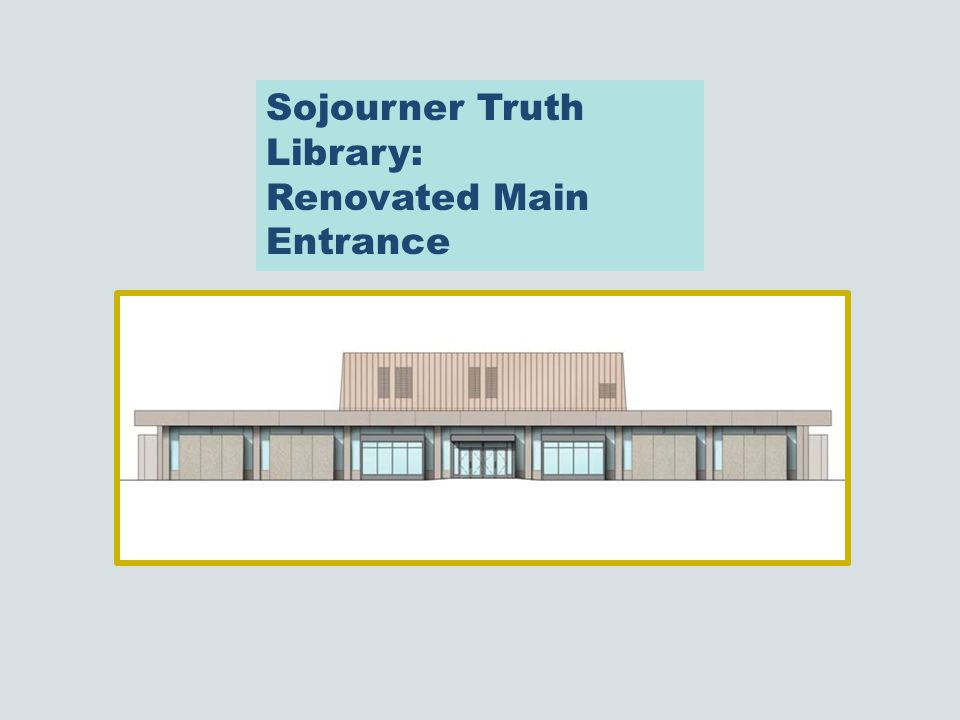 Sojourner Truth Library: Renovated Main Entrance
