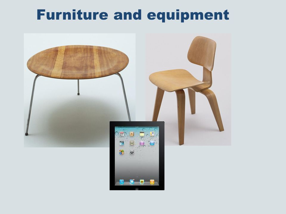 Furniture and equipment