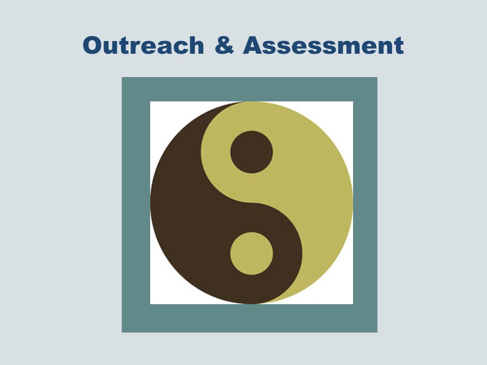 Outreach & Assessment
