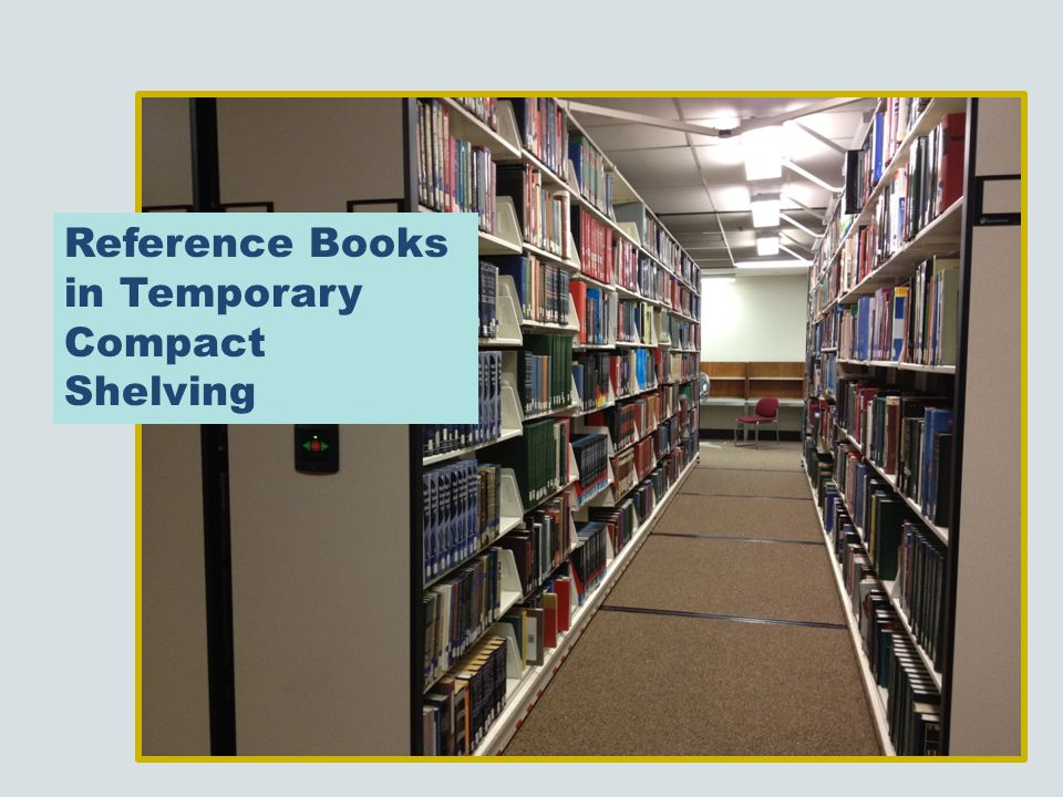 Reference Books in Temporary Compact Shelving