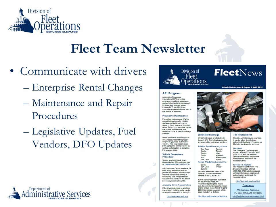 Fleet Team Newsletter Communicate with drivers –Enterprise Rental Changes –Maintenance and Repair Procedures –Legislative Updates, Fuel Vendors, DFO Updates