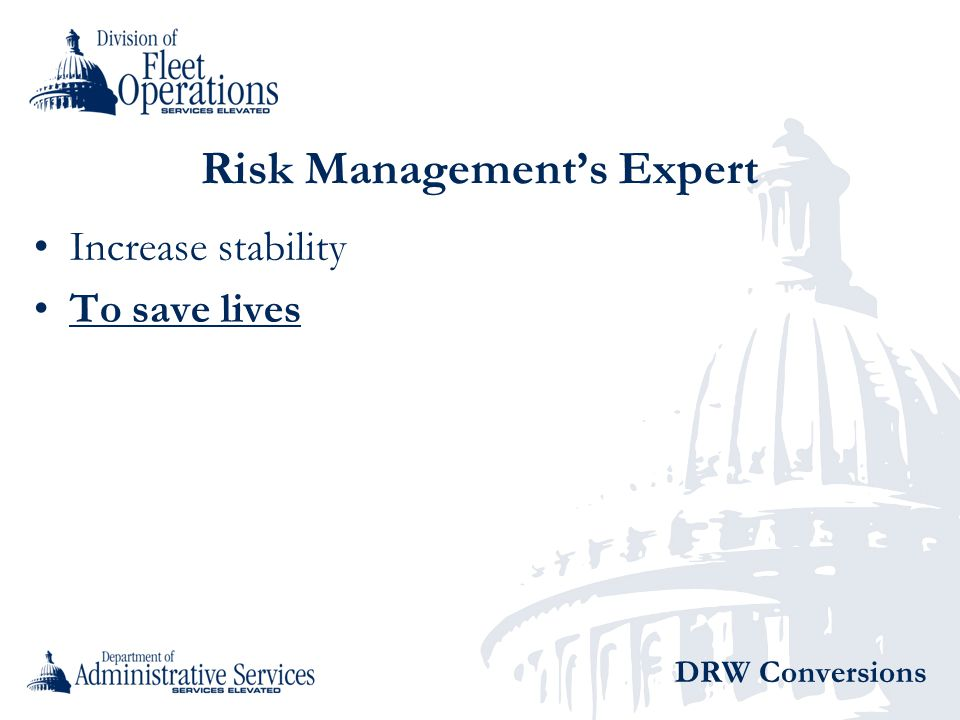 Risk Managements Expert Increase stability To save lives DRW Conversions