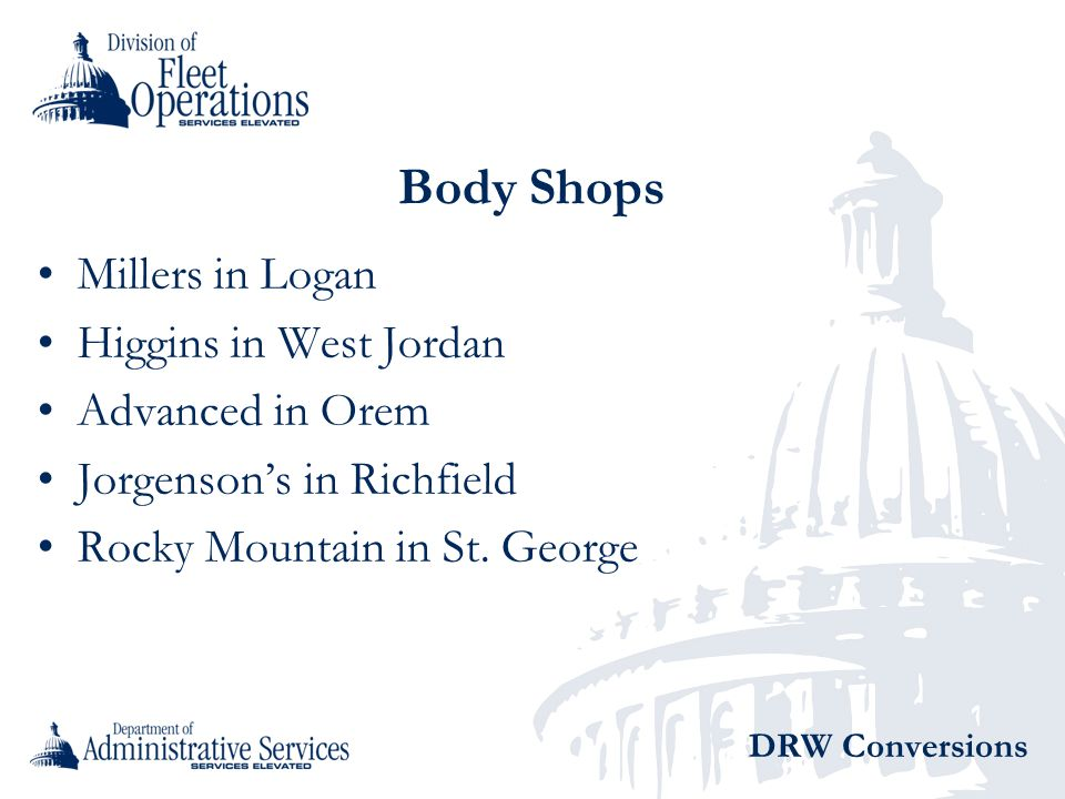 Body Shops Millers in Logan Higgins in West Jordan Advanced in Orem Jorgensons in Richfield Rocky Mountain in St. George DRW Conversions