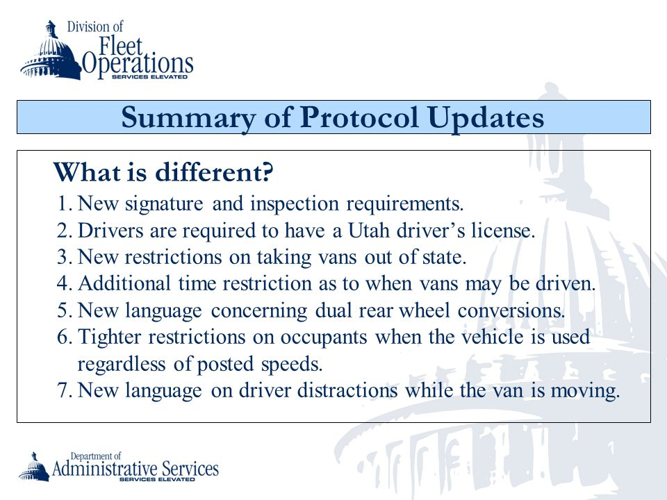 Summary of Protocol Updates What is different? 1.New signature and inspection requirements. 2.Drivers are required to have a Utah drivers license. 3.N