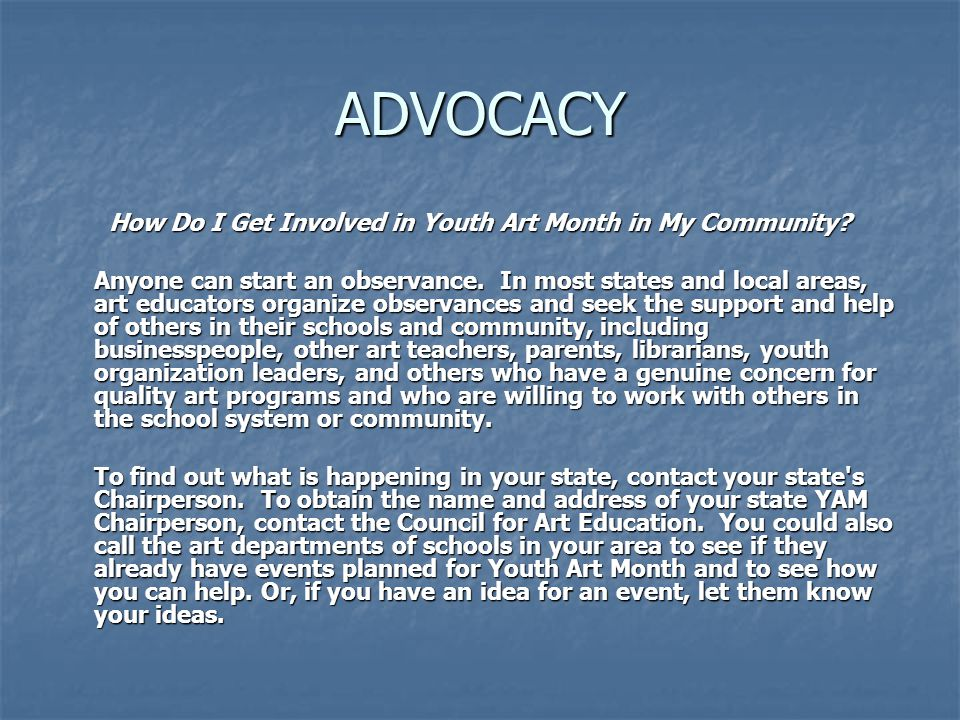 ADVOCACY How Do I Get Involved in Youth Art Month in My Community.