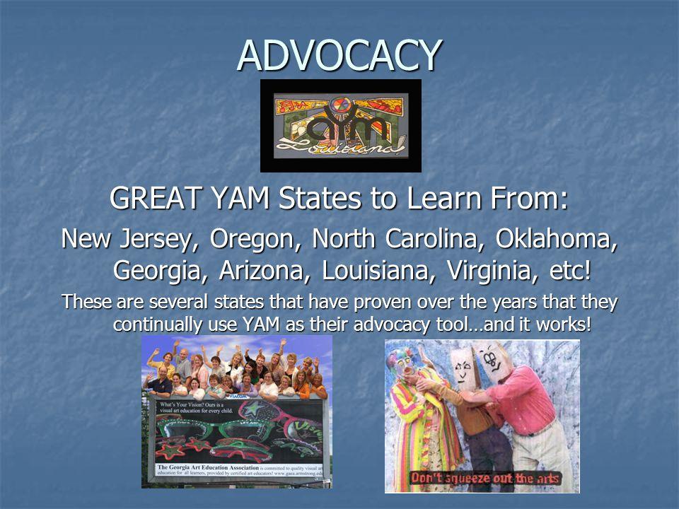 ADVOCACY GREAT YAM States to Learn From: New Jersey, Oregon, North Carolina, Oklahoma, Georgia, Arizona, Louisiana, Virginia, etc.