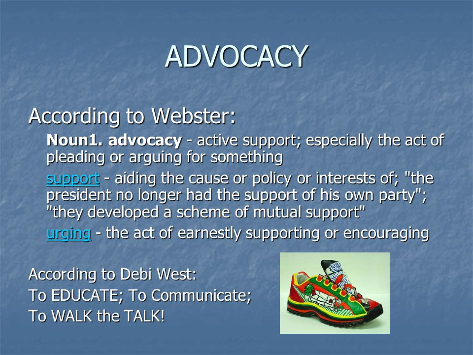 ADVOCACY According to Webster: Noun1.