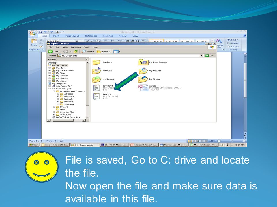File is saved, Go to C: drive and locate the file. Now open the file and make sure data is available in this file.