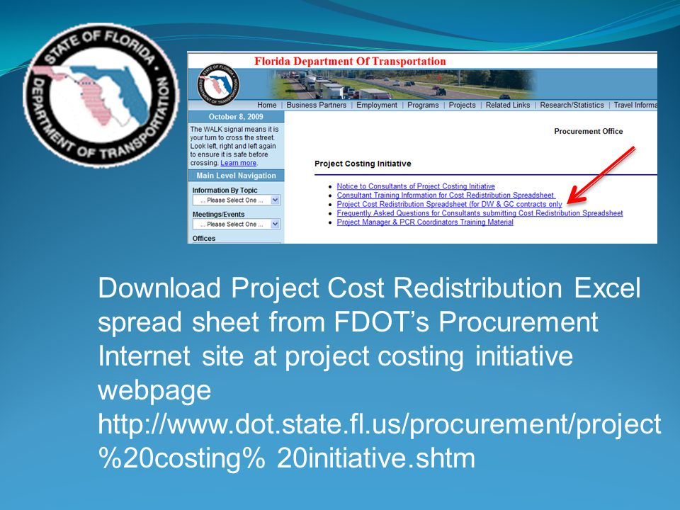 Download Project Cost Redistribution Excel spread sheet from FDOTs Procurement Internet site at project costing initiative webpage http://www.dot.stat